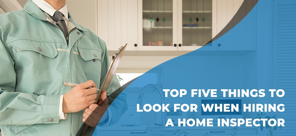 what to look for when hiring a home inspector